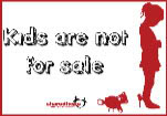 Kids Are Not For Sale