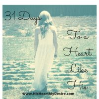 31 Days To A Heart Like His!