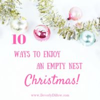 10 Ways to Enjoy An Empty Nest Christmas