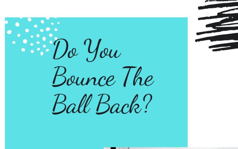 Do You Bounce The Ball Back?